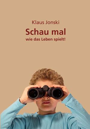 Jonski_Schau_mal-Umschlag-Druck[2]